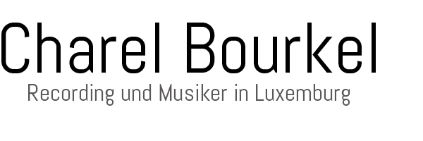 Charel Bourkel - Recording in Luxemburg